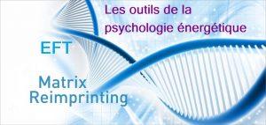 Les outils de la psychologie énergétique : EFT et Matrix Reimprinting